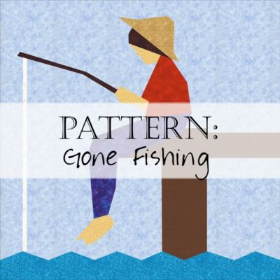 Pattern: Gone Fishing
