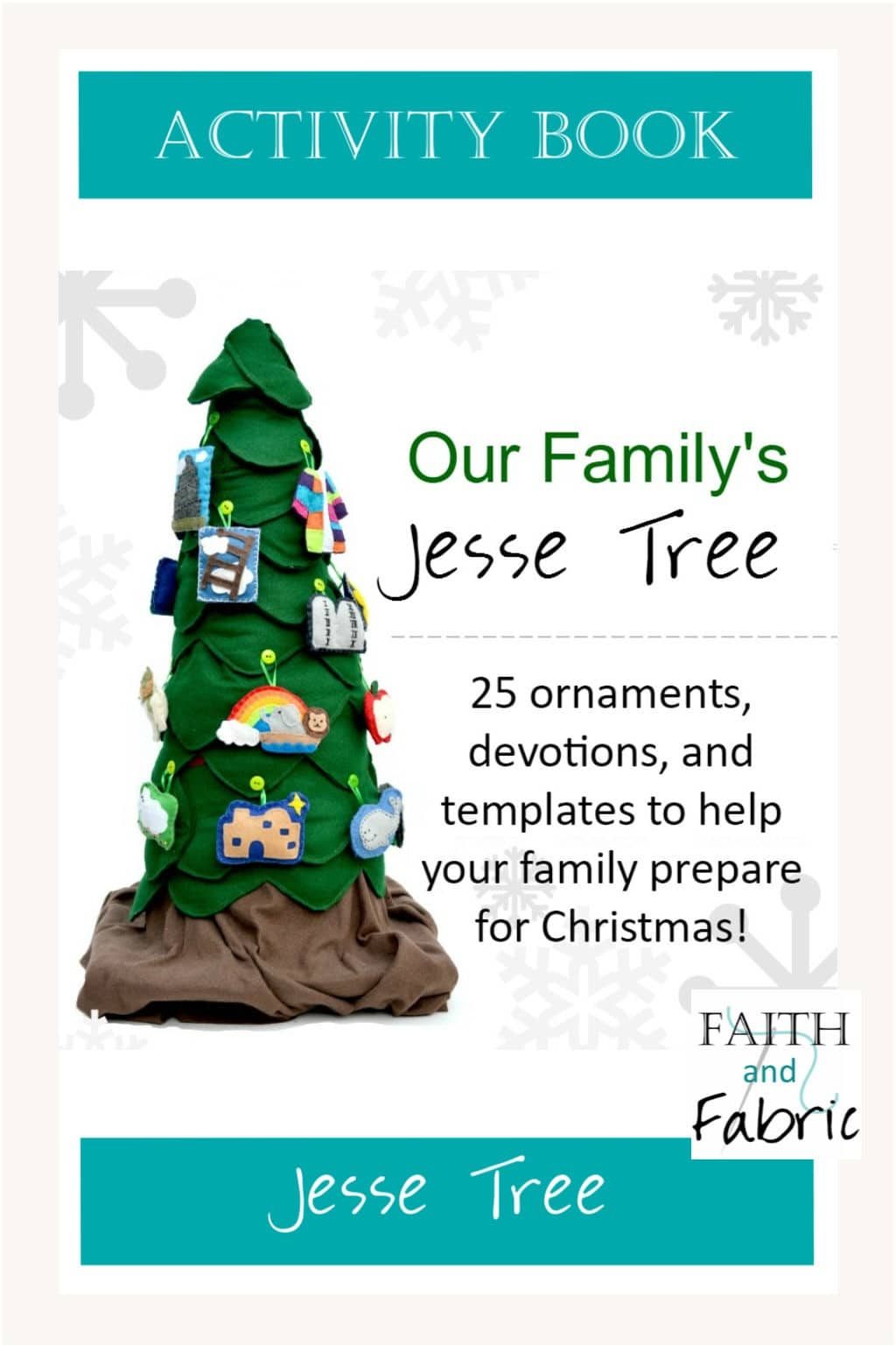 Our Family's Jesse Tree: 25 ornaments, devotions, and games to help your family prepare during Advent!
