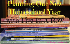 Planning Our New Homeschool Year with Five In A Row