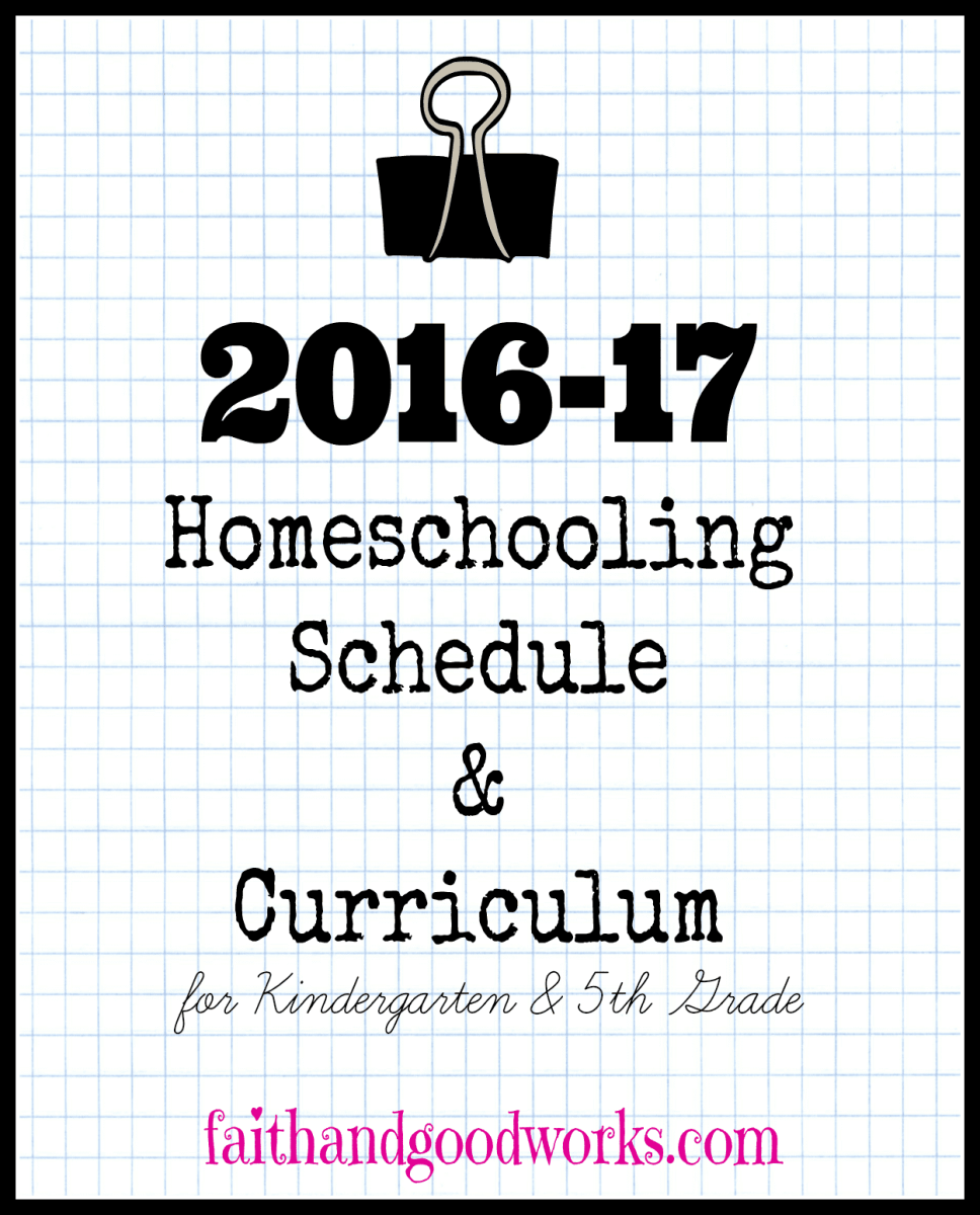 Our 2016-2017 Homeschooling Schedule & Curriculum