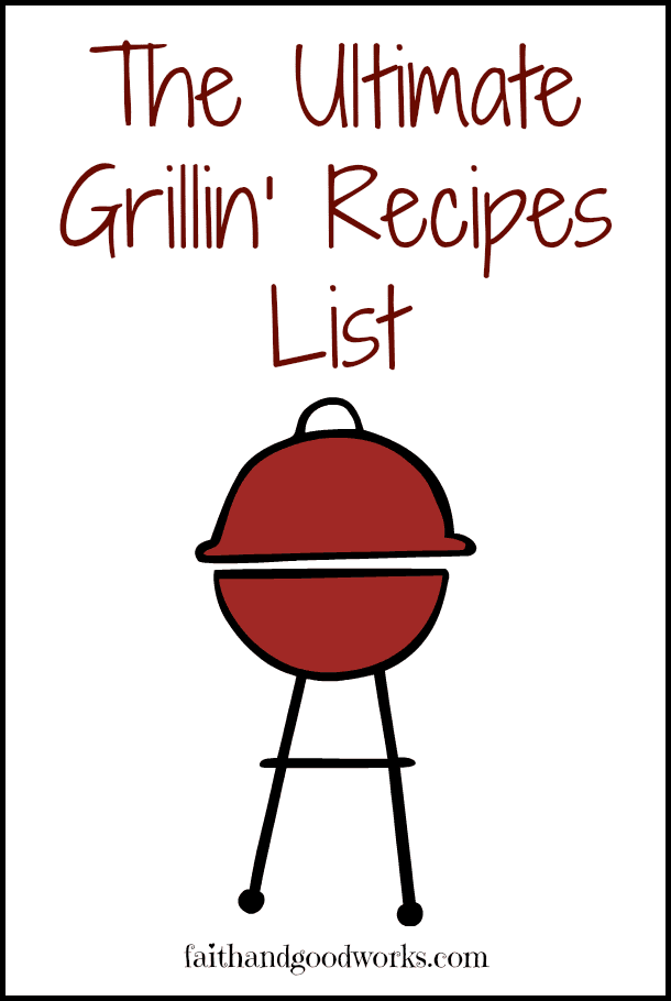 Get Your Grill On {The Ultimate List of Grillin' Recipes}