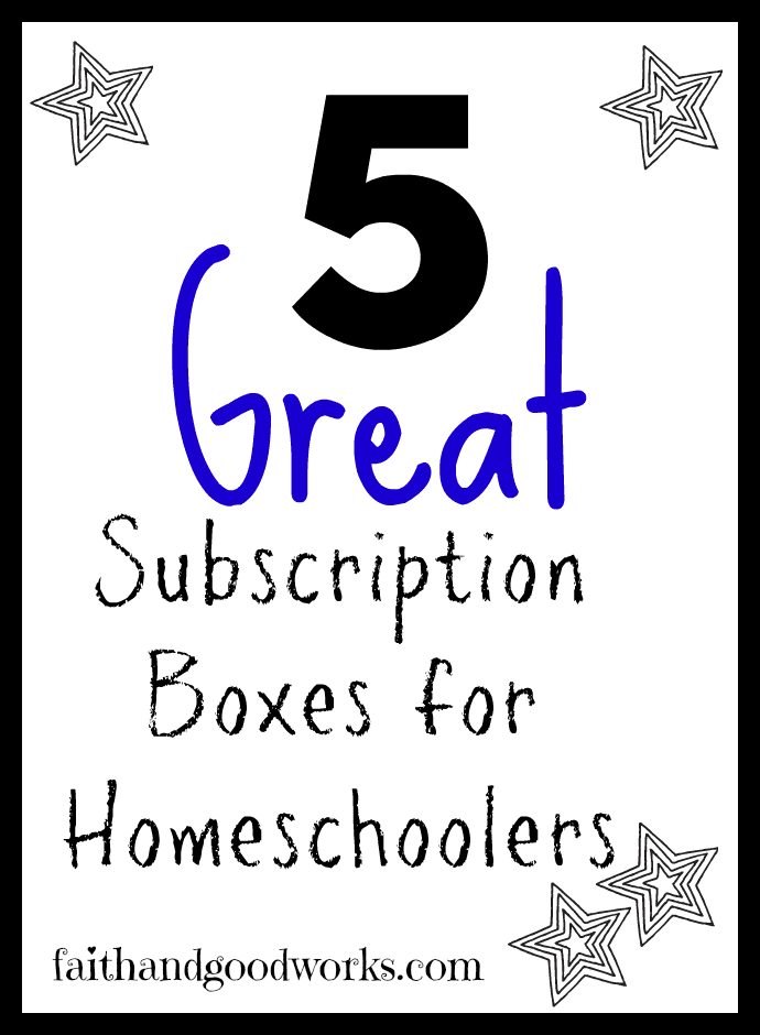 Great Subscription Boxes for Homeschoolers