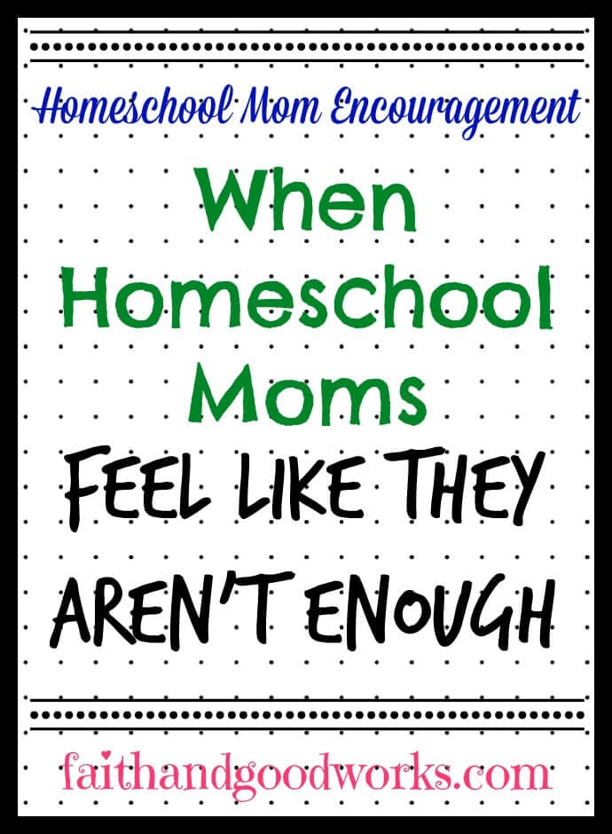 When Homeschool Moms Feel Like They Aren't Enough