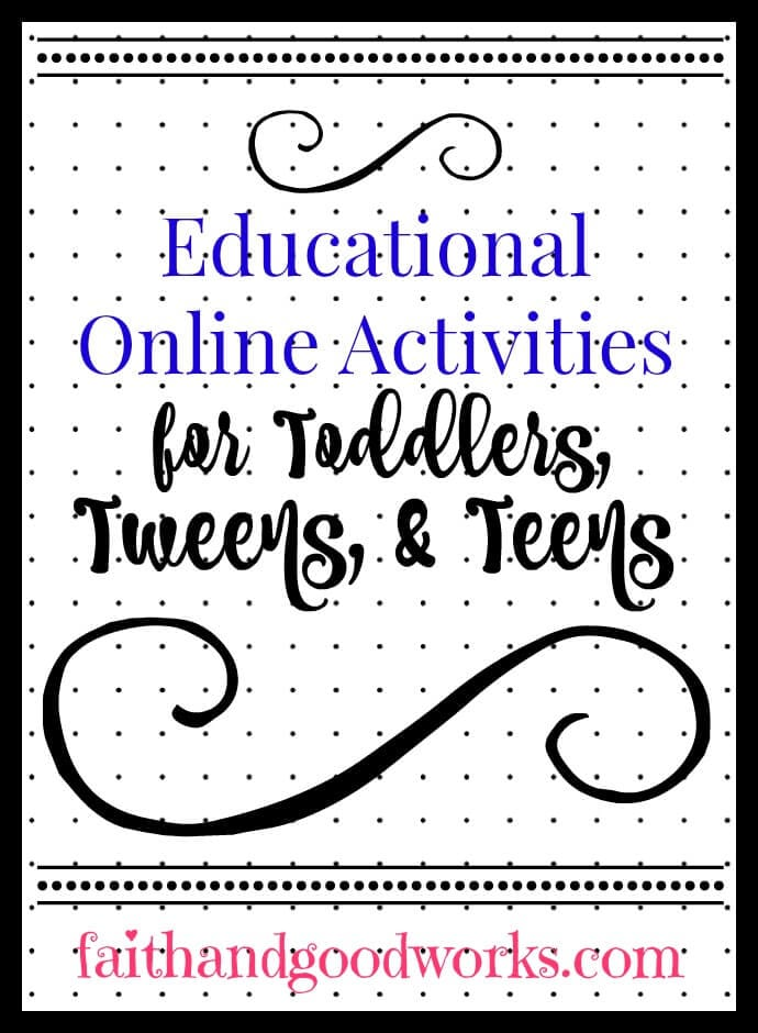 Educational Online Activities for Toddlers, Tweens, & Teens