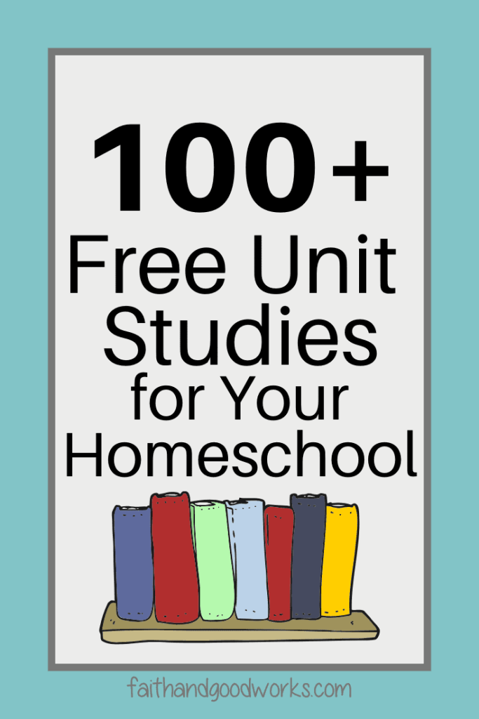 100+ Free Unit Studies for Your Homeschool