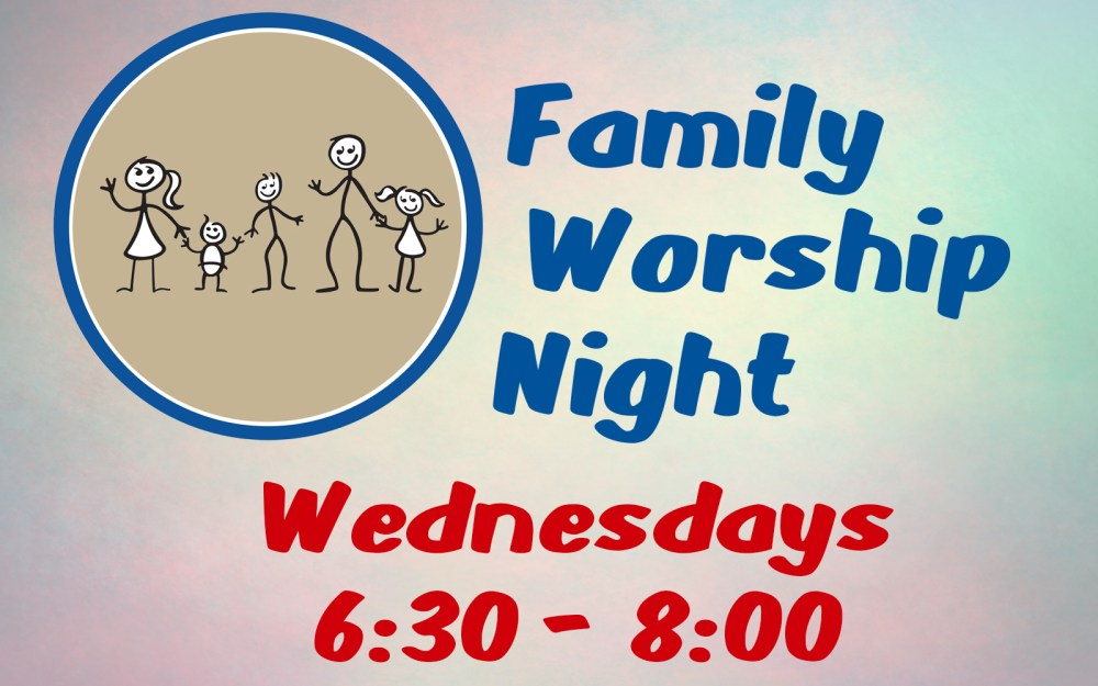 Wednesday Family Worship