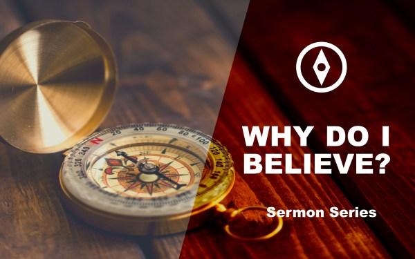Why Do I Believe?