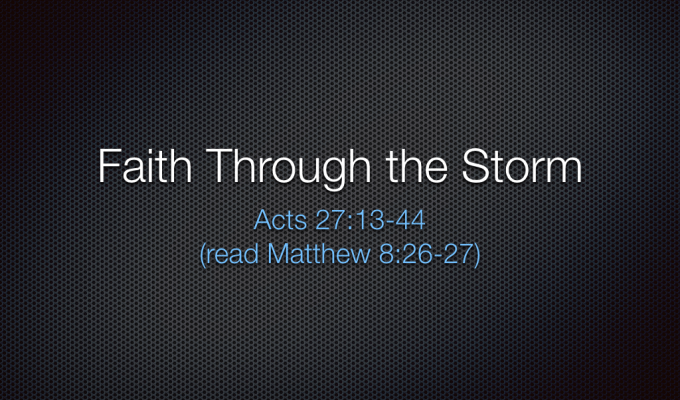 SERMON – APRIL 7, 2019 – FAITH THROUGH THE STORM