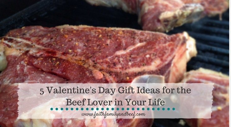 5 Valentine's Day Gift Ideas for the Beef Lover in Your Life