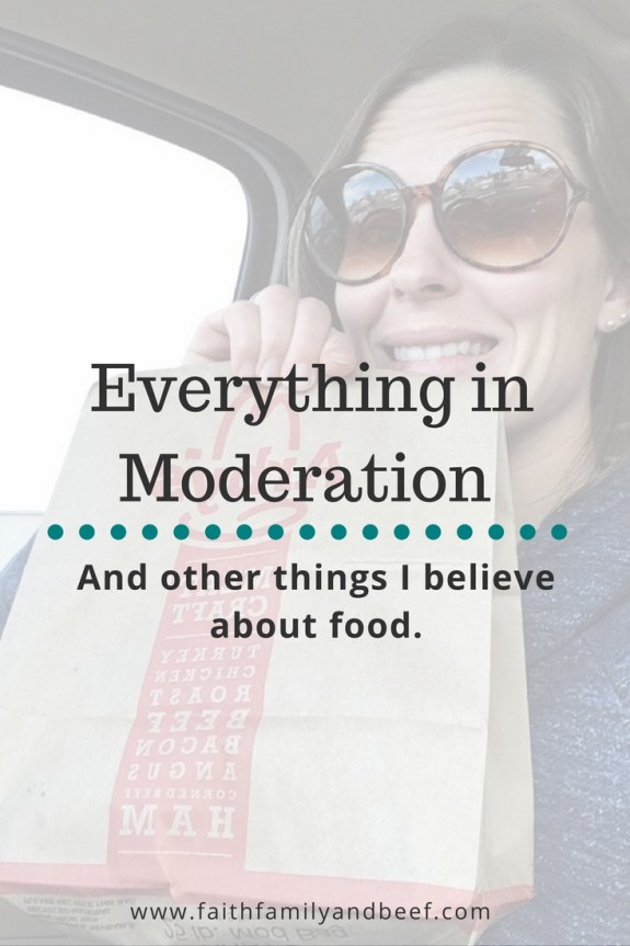 Everything in Moderation & Other Things I believe about Food - My philosophy on food.