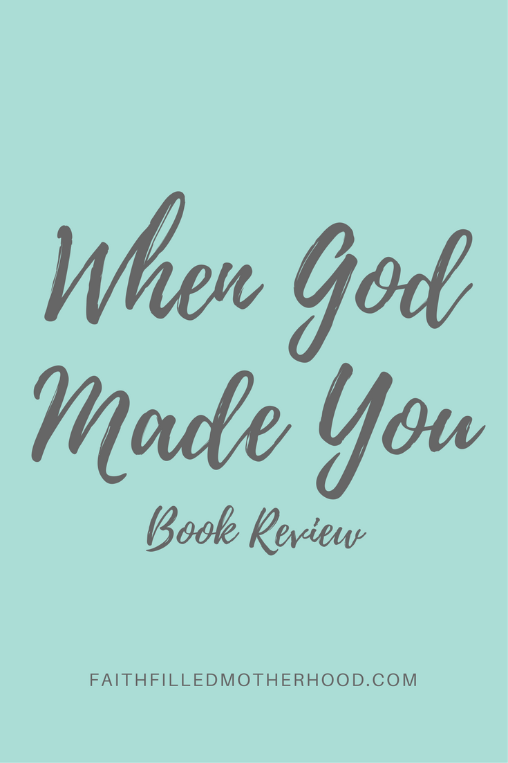 When God Made You Book Review | FaithFilledMotherhood.com