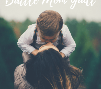 5 Practical Ways to Battle Mom Guilt - Faithfilledmotherhood.com