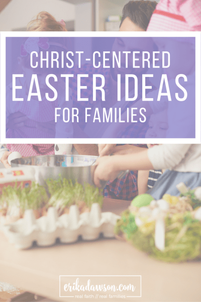 Christ-centered Easter Ideas for Families