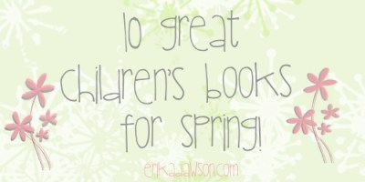 10 Great Picture Books for Spring