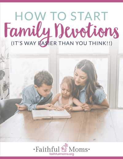How to Start Family Devotions
