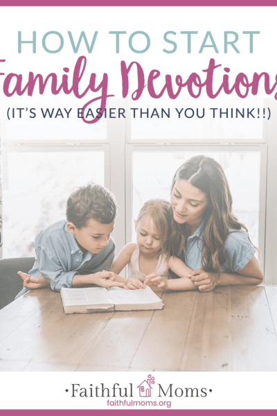 How to Get Started with Family Devotions