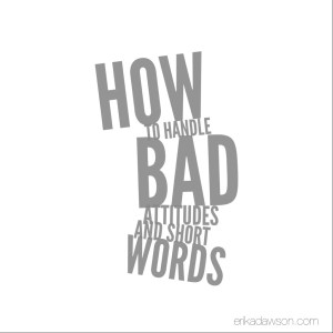 Bad Attitudes and Short Words