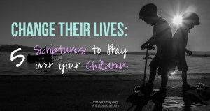 5 Scriptures to #Pray Over Your Child -- and get a #FREE book with #Scripture prayers for our husbands {for a limited time} #parenting #marriage #family