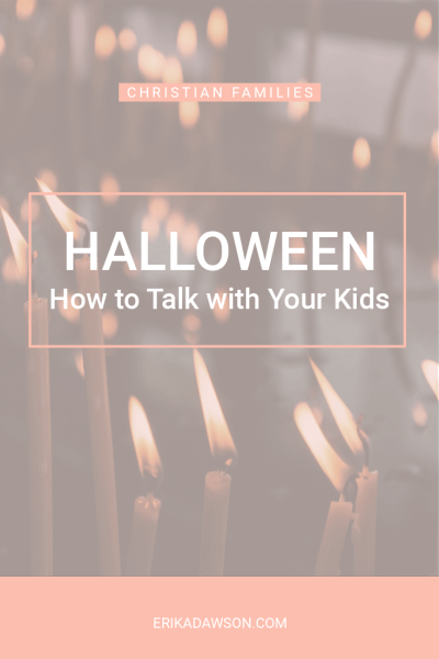 How to Talk to your Kids about Halloween