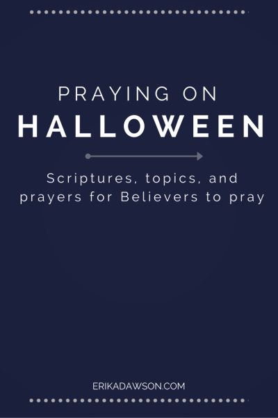 Scriptures to pray around Halloween