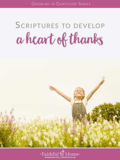 develop GRATITUDE!!! :: verses for the KIDS (and me!) to memorize!!