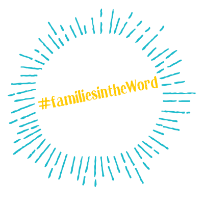 #familiesintheWord - join us!