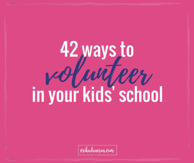 so many ways for you to get involved in your kids school! Here are 42 ideas. :)