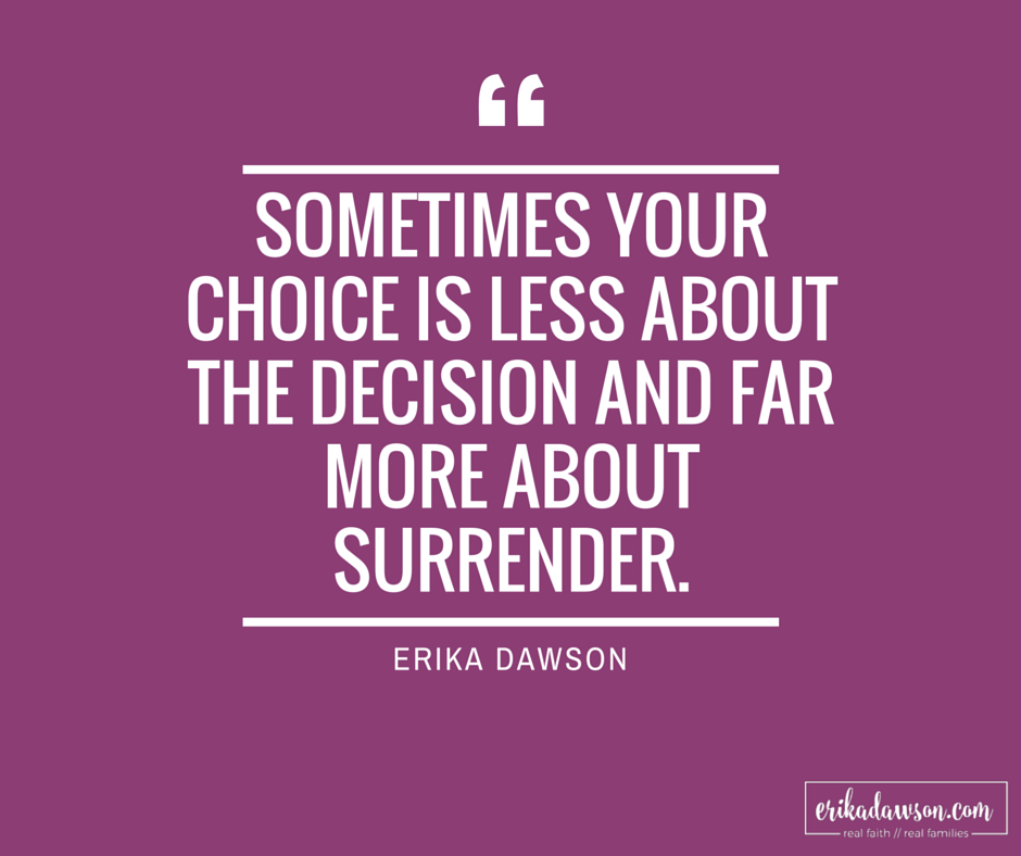 erika dawson quote about decisions and surrender