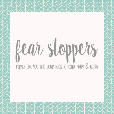 Download a FREE FEAR STOPPERS set for you and your kids