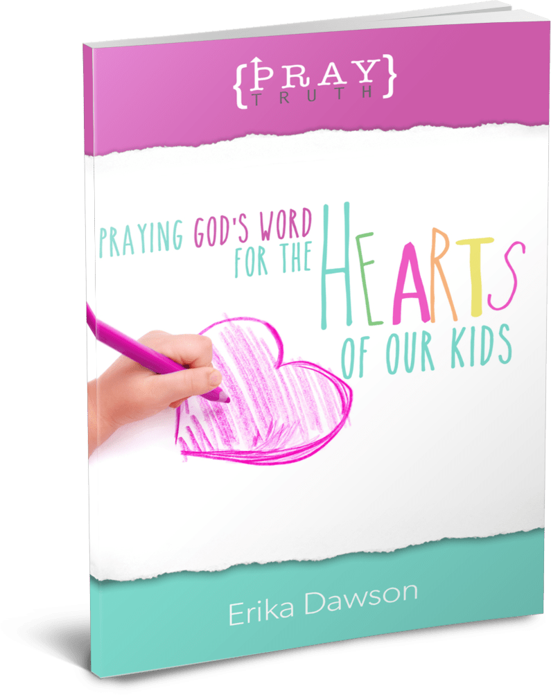 Praying God's Word for the Hearts of our Kids