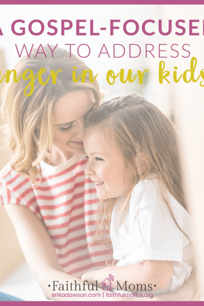 how to respond to your kids' anger with the GOSPEL // this is SO HELPFUL!!