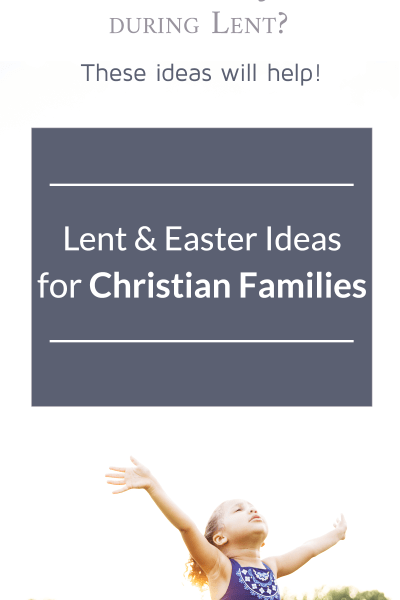 Lent & Easter Ideas for Christian Families