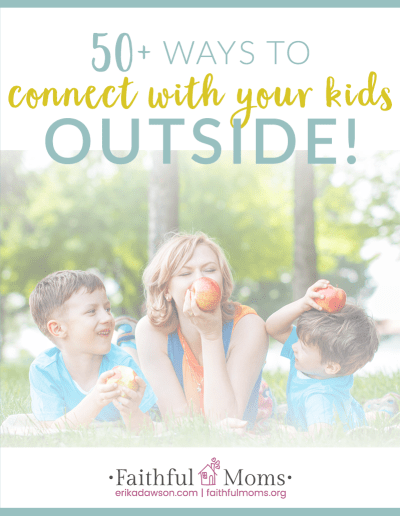 TONS of outdoor activities to do with your kids and your family to do together to connect with one another