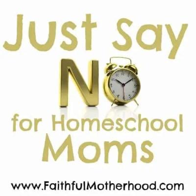 Just Say No for Homeschool Moms