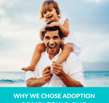Why We Chose Adoption