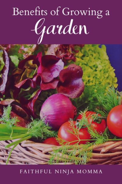 Benefits of Growing a Garden