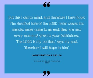 What about our hope make you especially thankful? Do you have a favourite verse that lifts you up?