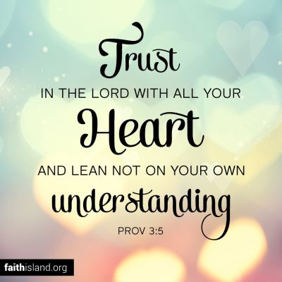 Trust in the Lord Proverbs 3:5