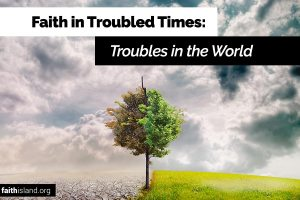 Faith in troubled times