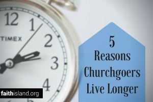 5 Reasons Churchgoers Live Longer