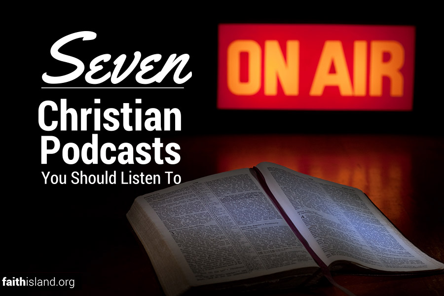7 Christian podcasts you should listen to