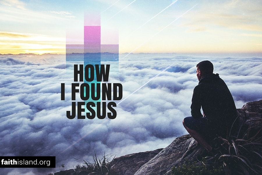 How I found Jesus