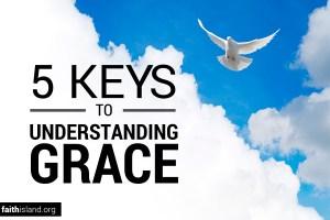 5 Keys to Understanding Grace