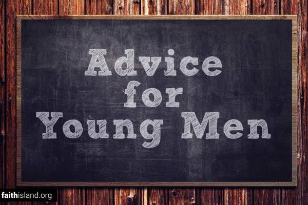 Christian advice for young men