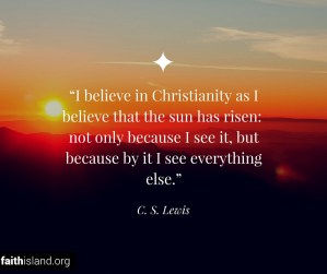 I believe in Christianity quote C.S. Lewis