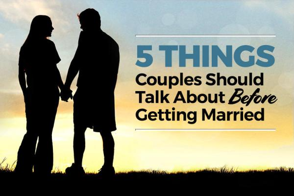 5 things couples should talk about before getting married
