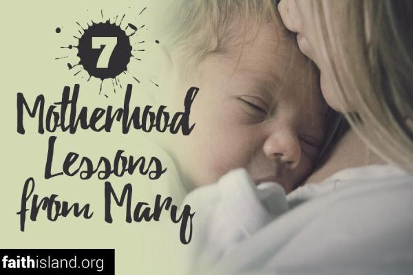 7 motherhood lessons from Mary