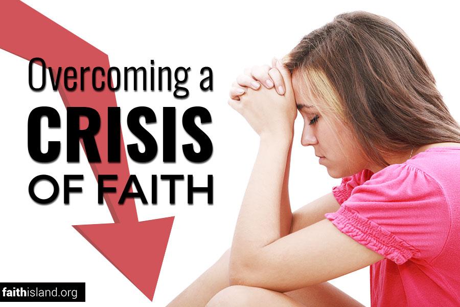 Overcoming a crisis of faith