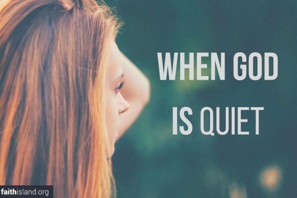 When God is Quiet