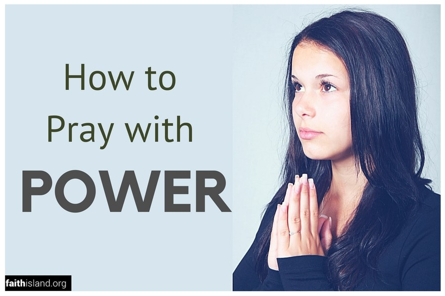 How to pray with power